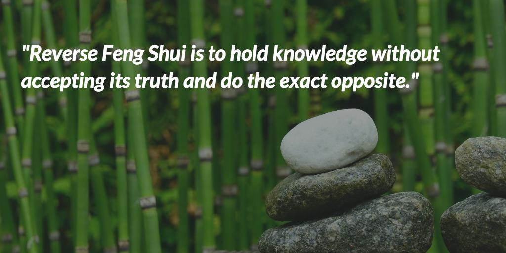 Master Reverse Feng Shui